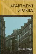 Apartment Stories City and Home in Nineteenth-Century Paris and London