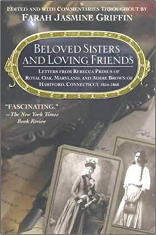 Beloved Sisters and Loving Friends: Letters from Rebecca Primus of Royal Oak, Maryland, and Addie Brown of Hartford Connecticut, 1854-1868