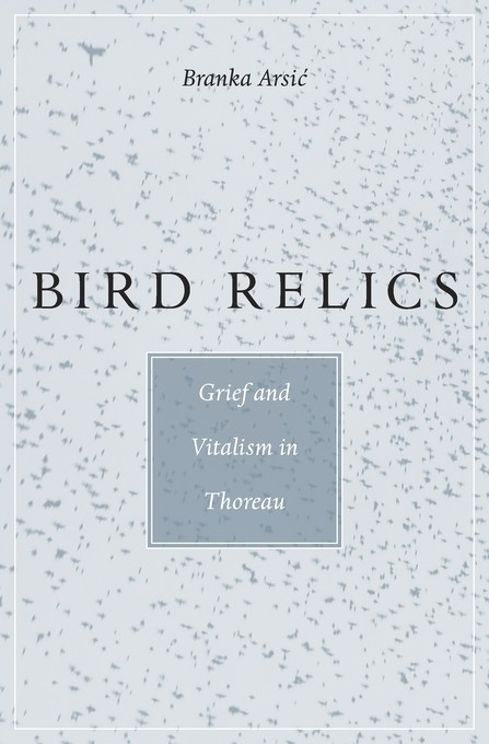 Bird Relics: Grief and Vitalism in Thoreau