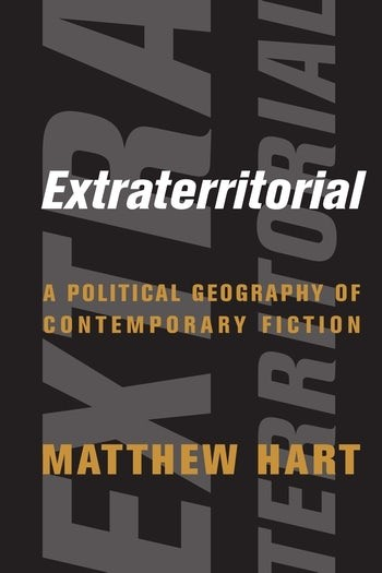 Extraterritorial: A Political Geography of Contemporary Fiction
