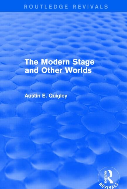 The Modern Stage and Other Worlds