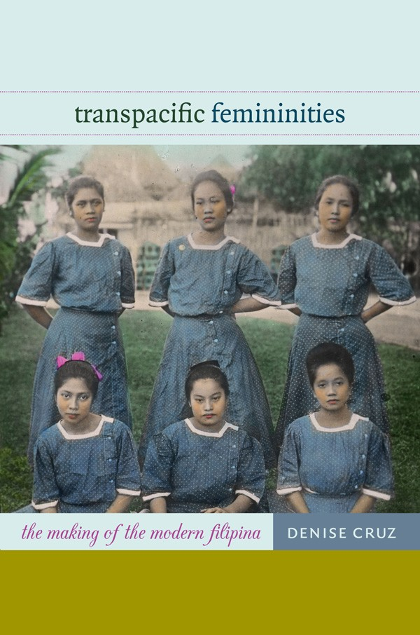 Transpacific Femininities: The Making of the Modern Filipina